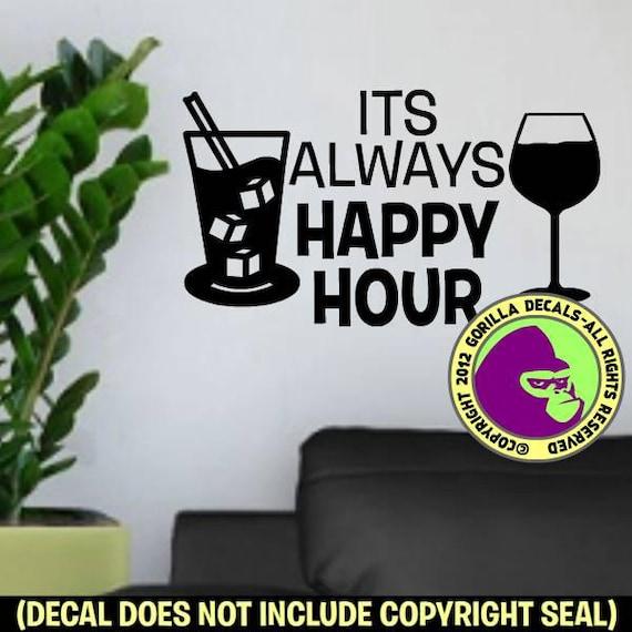 Always Happy Hour Living Room Kitchen Vinyl Decal Sticker Etsy