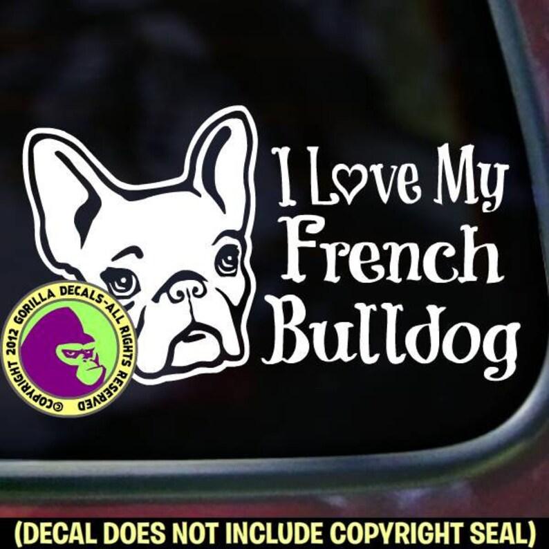 I LOVE my FRENCH BULLDOG Dog Breed Frenchie Car Window Sign Vinyl Decal  Sticker