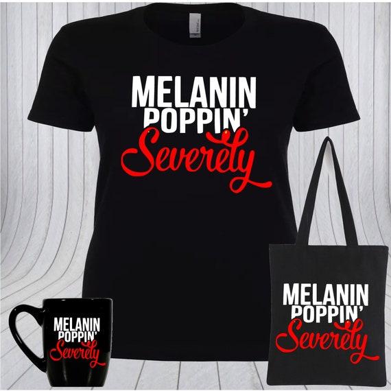 ... Melanin Poppin Severly T-shirt Black Girl Magic T-shirt Ets detailing  60834 ee3bf ... fd1222ad8a0a1