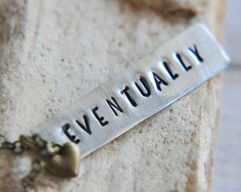 Eventually Necklace - Infertility Jewelry - Miscarriage Necklace - Miscarriage Keepsake - Adoption Jewelry - Adoption Necklace