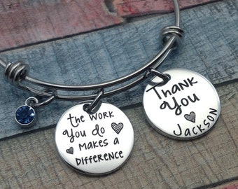 Thank You Gift, Thank you Bracelet, The work you do makes a difference, Gift for therapist, Teacher Gift, Nurse Gift, Engraved Bracelet