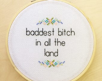 Baddest bitch in all the land finished cross stitch, girl power embroidery hoop, sassy cross stitch