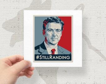 "Still Randing #StillRanding Rand Paul 4.75""x4"" Bumper Sticker Decal"