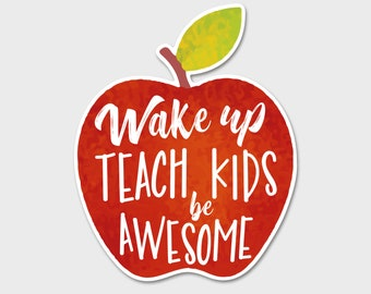 Be Awesome Decal, Teacher Decal, Teacher Appreciation, Growth Mindset, Laptop Sticker, Wake Up Be Awesome, Awesome Sticker, Teacher Gift