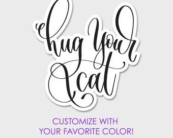 "Hug Your Cat Bumper Sticker Decal 5"""