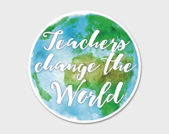 "Teachers Change the World 4"" - 