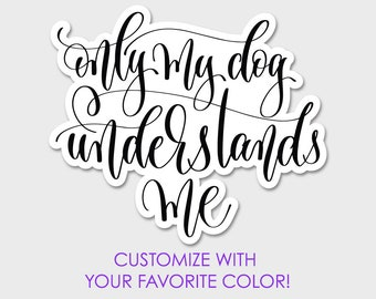 Only My Dog Understands Me Bumper Sticker Decal