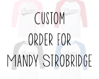 Custom Order For Mandy Strobridge
