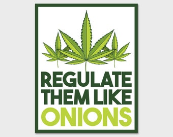 Weed Legalization, Marijuana, Hemp - Regulate them Like Onions Bumper Sticker Decal