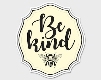 Be Kind Bumper Sticker Decal | Bee Kind | Honey Bees | Bee Decal | Bee Sticker | Environment | Laptop sticker | Laptop Decal