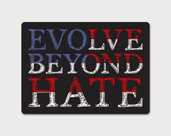 Evolve Beyond Hate Sticker Decal | Laptop Decal | Laptop Sticker | Kindness Matters | Love One Another | Choose Kindness | Window Decal