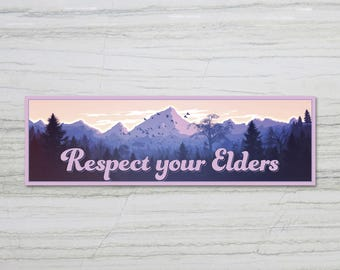 Respect Your Elders Earth Trees Forest Nature Bumper Sticker Decal 10"