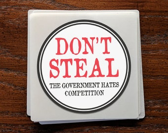 """Don't Steal, The Government Hates Competition Bumper Sticker Decal 4"""" Circle"""