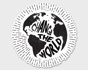 Change The World Bumper Sticker Decal 4""