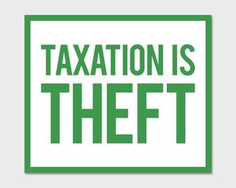 "Taxation Is Theft 4.75""x4"" Bumper Sticker Decal Taxes 
