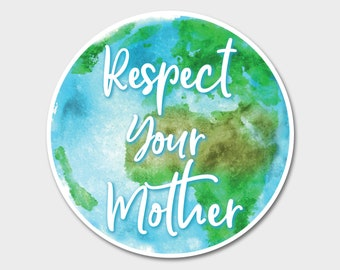 """Respect Your Mother Earth Watercolor Bumper Sticker Decal 4"""" 