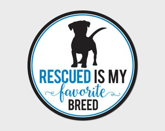 "Dog Rescued Is My Favorite Breed Rescue Bumper Sticker Decal 4"" Circle"