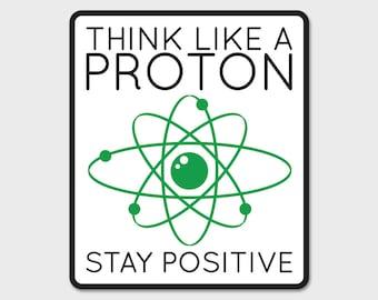 Think Like A Proton, Stay Positive | Teacher | Teacher Decal | Teacher Appreciation | Growth Mindset | Laptop Sticker