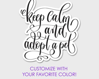 Keep Calm and Adopt A Pet Dog Cat Rescue Bumper Sticker Decal 5""