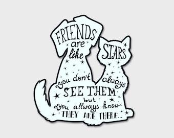 "Friends Are Like Stars 2 Dog Cat Pet Bumper Sticker Decal 4"""