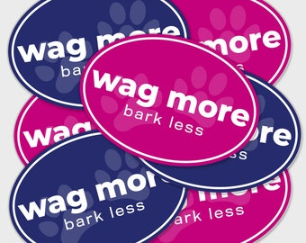 Wag More, Bark Less Dog Puppy Bumper Sticker Decal Oval 5"