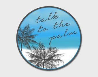 "Talk to the Palm Bumper Sticker Decal 4"" Circle"