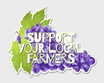 Support Your Local Farmers Grapes - Bumper Sticker Decal | Laptop Decal | Laptop Sticker | Farmers | Shop Local | Wine | Shop Small | Winery