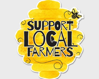 Support Local Farmers - Honey Bees - Bumper Sticker Decal