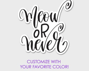 Meow or Never Bumper Sticker Decal 5""