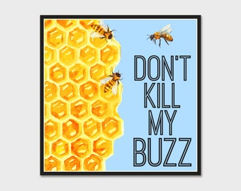 Don't Kill My Buzz - Save The Bees Bumper Sticker Decal 4""