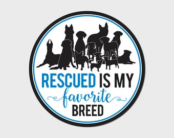 "Dog Pack Rescued Is My Favorite Breed Rescue Bumper Sticker Decal 4"" Circle 