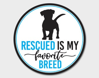 "Dog Rescued Is My Favorite Breed Rescue Bumper Sticker Decal 4"" Circle 