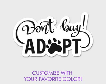 Don't Buy, ADOPT Pet Rescue Dog Cat Bumper Sticker Decal 5.38""