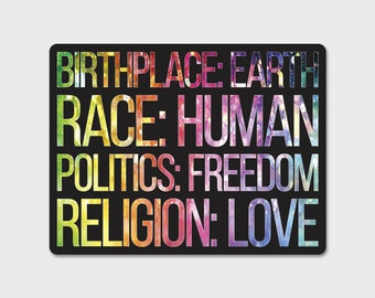 Birthplace - Earth  Race - Human  Politics - Freedom  Religion - Love Decal Sticker  | Laptop Sticker | Laptop Decal | Retro | Environmental