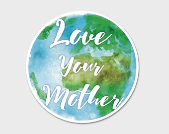 Love Your Mother Earth Watercolor Bumper Sticker Decal 4"