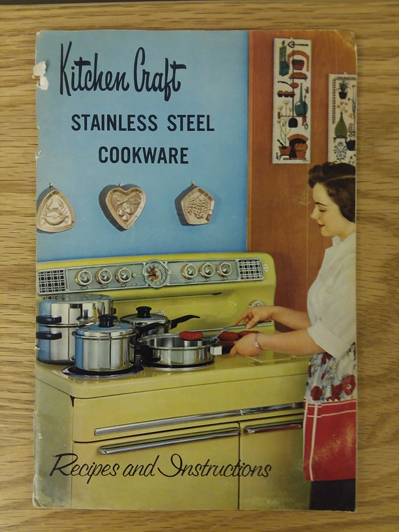 Kitchen Craft Stainless Steel Cookware Recipes and Instructions 1957