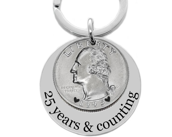 25 Year Anniversary Gift, 1996 1995 1994 Quarter Key Chain, 25 Years and Counting, Silver Anniversary, Wedding Anniversary, Gift For Men