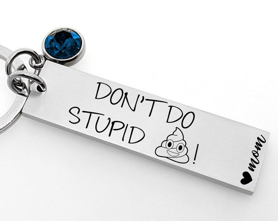 Don't Do Stupid Shit - Poop Emoji - Funny Key Chain For Teenagers - Gag Gift - For Teens - Graduation Gift - From Parents - From Mom - 2020