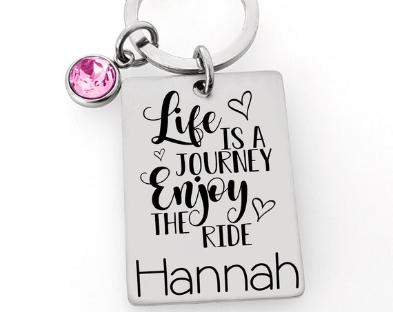 Life is a Journey Keychain - Personalized Sweet 16 Keychain - Drive Safe - Sweet 16 - 3 design options - Sweet 16 Birthday Gift for Teenager