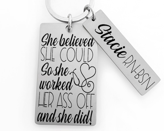 Personalized Nurse Key Chain - She believed she could, so she did - Nursing Student Gift, Graduation Gift, RN Gift, BSN cna pa lvn lpn