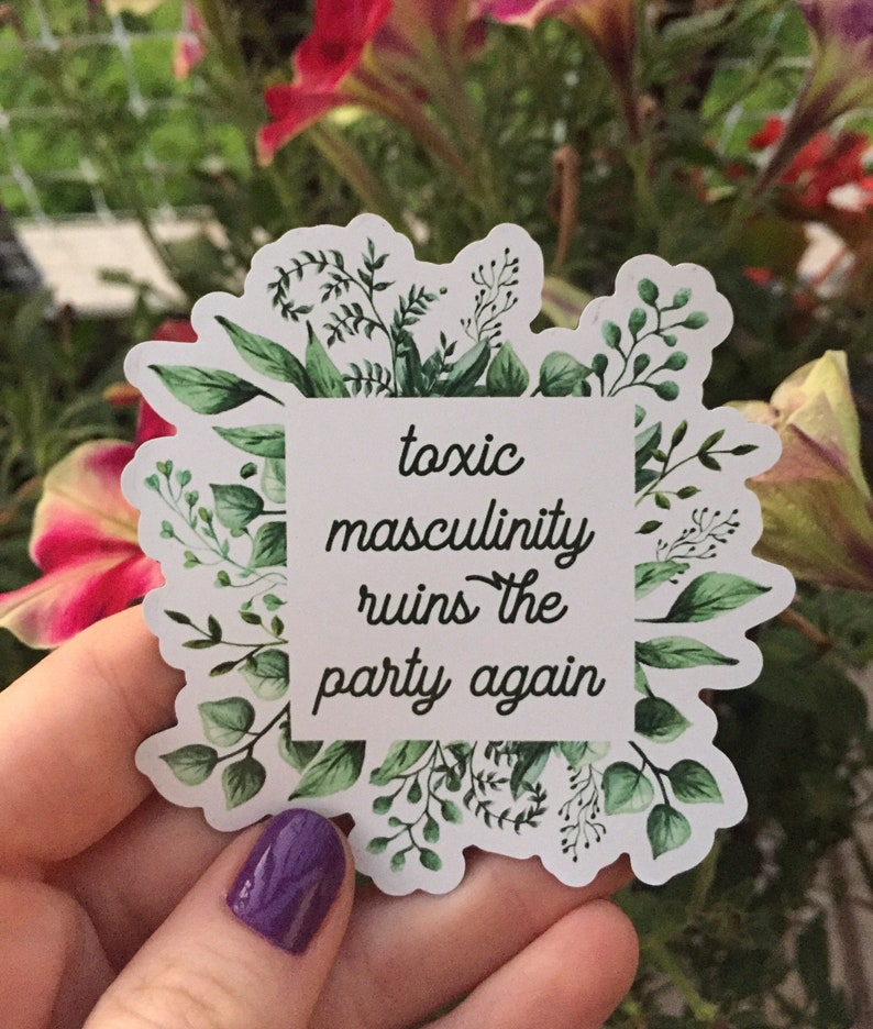 Toxic Masculinity Ruins the Party Again MAGNET Green Floral Version