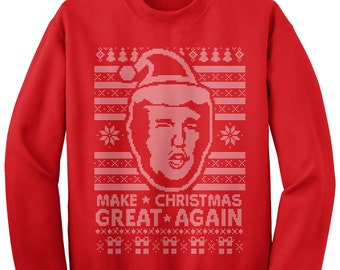 Donald Trump Make Christmas Great Again Ugly Christmas Sweater Unisex Adult Crew Neck Sweatshirt