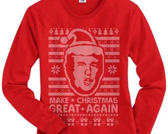 7e8e5df4 Donald Trump Make Christmas Great Again Ugly Christmas Sweater Women's Long  Sleeve T-shirt