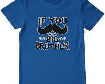 76435dc2d If You Mustache I'm the Big Brother Boys' Youth T-shirt