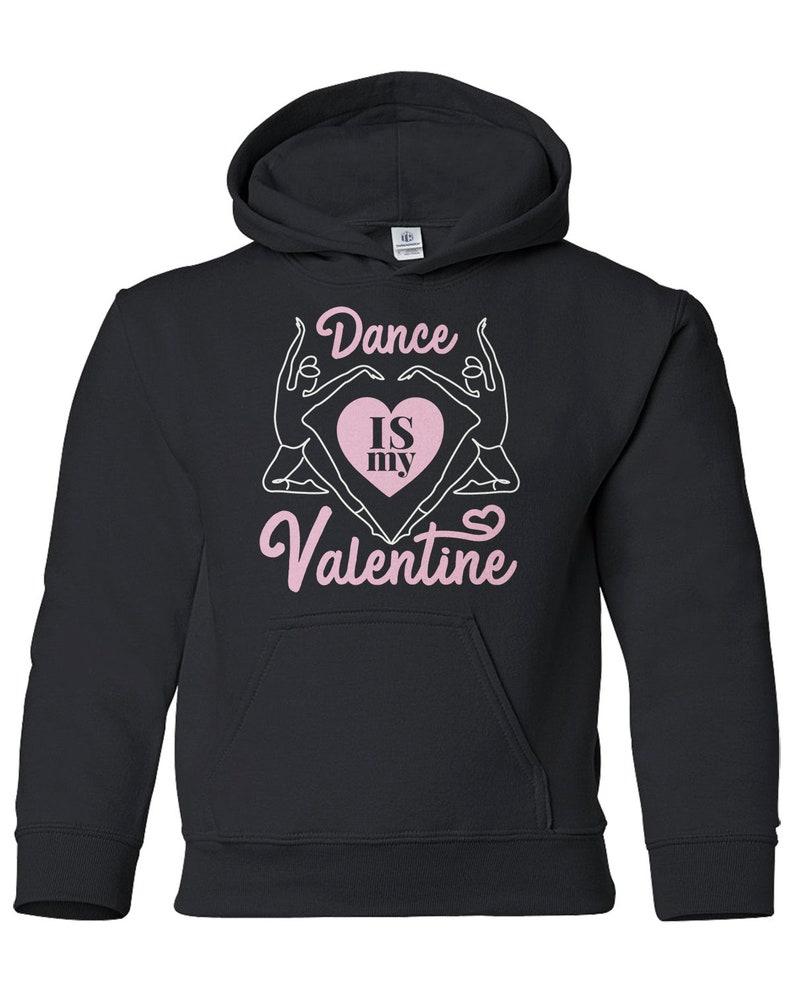 Dance Is My Valentine Youth Pullover Hoodie Sweatshirt