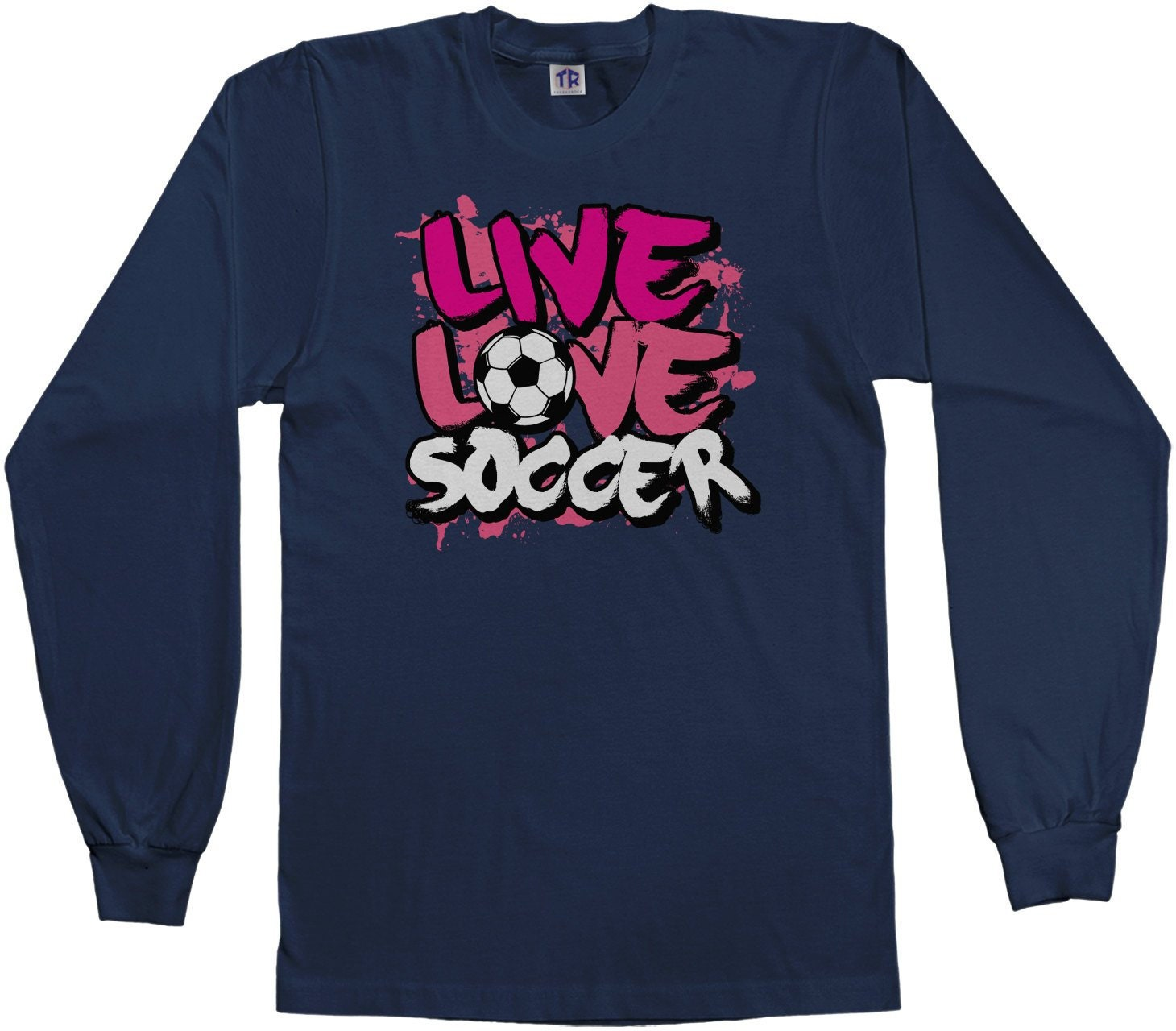 Live Love Soccer Girls Youth Long Sleeve T-shirt Unisex Tshirt