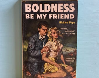 Vintage 1950s - midcentury romance pulp paperback novel - 'Boldness Be My Friend' - pinup cover art - WWII military story - fiction