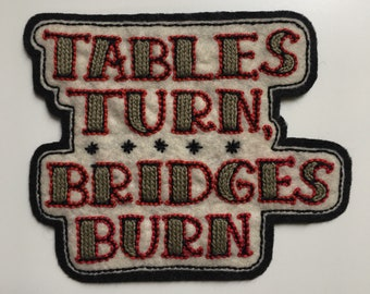 Handmade / hand embroidered black & off white felt patch - 'Tables Turn, Bridges Burn' - vintage style - traditional tattoo flash lettering