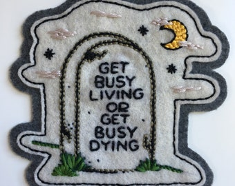 Handmade / hand embroidered slate gray & off white felt patch - 'Get Busy Living or Get Busy Dying' - graveyard grave - traditional tattoo