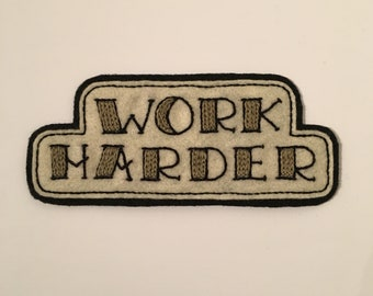 Handmade / hand embroidered black & off white felt patch - 'WORK HARDER' - vintage style - traditional tattoo flash lettering